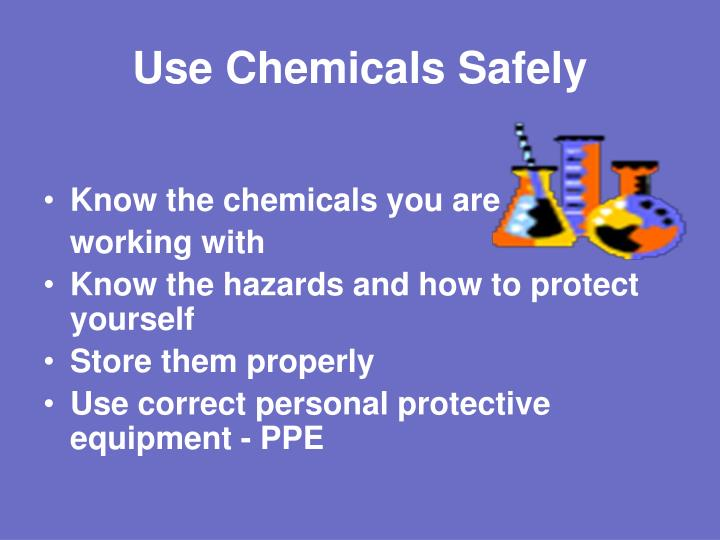 Use Chemicals Safely