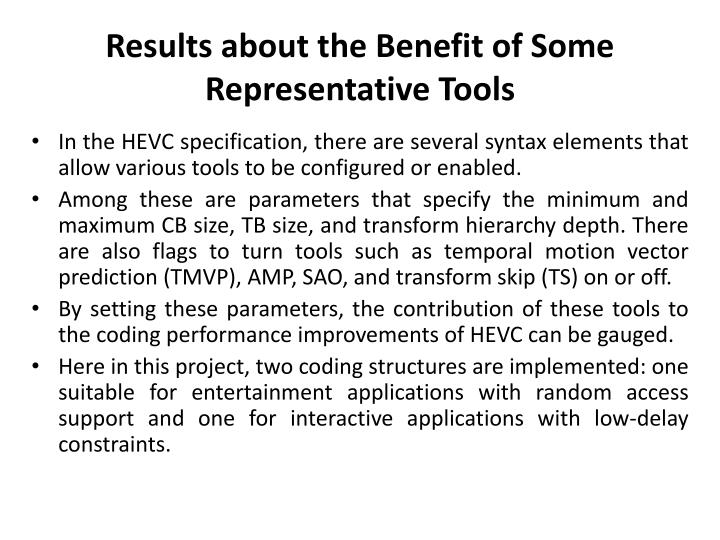 Results about the Benefit of Some Representative Tools