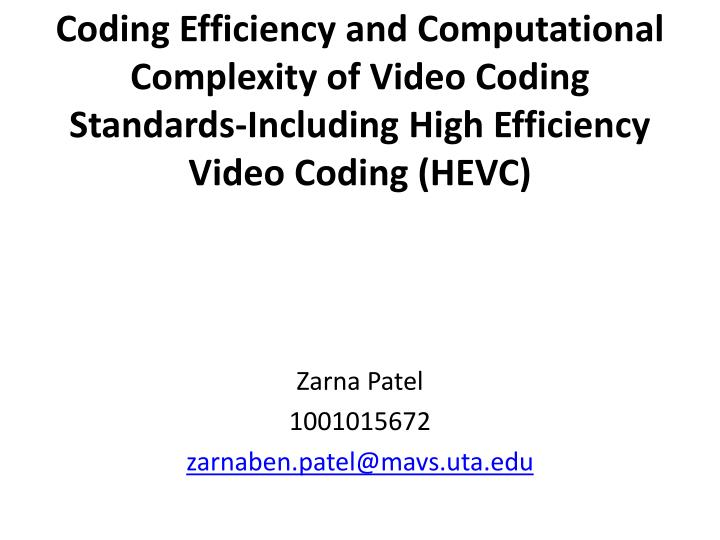 Coding Efficiency and Computational Complexity of Video Coding Standards-Including High Efficiency V...