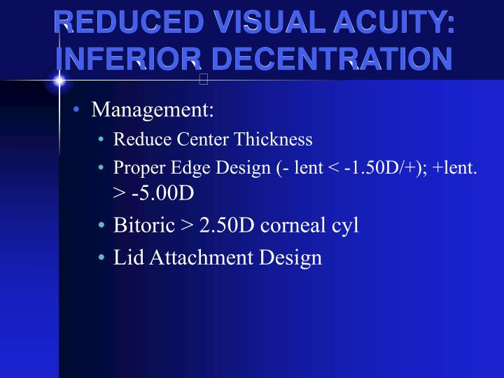 REDUCED VISUAL ACUITY: INFERIOR DECENTRATION