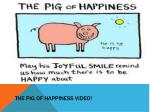 the pig of happiness video