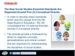 change 2 the new social studies essential standards are organized around five 5 conceptual strands