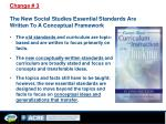 change 3 the new social studies essential standards are written to a conceptual framework