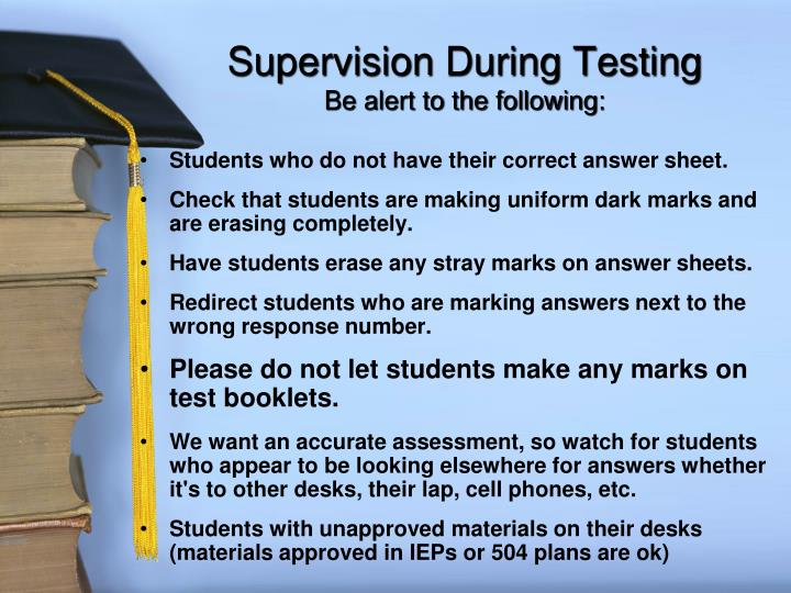 Supervision During Testing