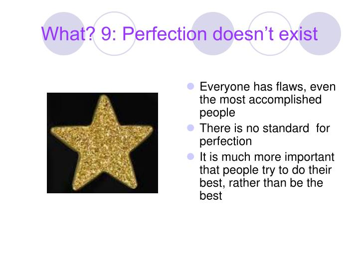 What? 9: Perfection doesn't exist