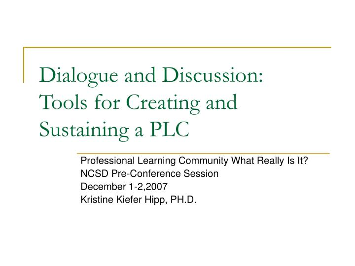 Dialogue and discussion tools for creating and sustaining a plc
