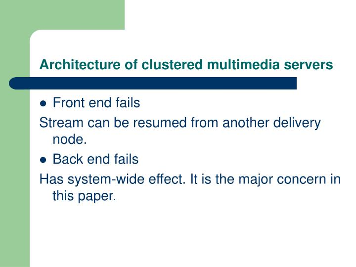 Architecture of clustered multimedia servers