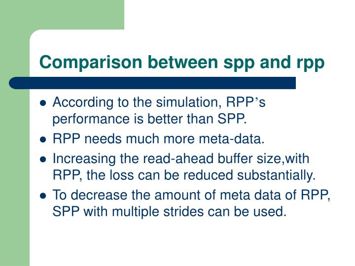 Comparison between spp and rpp
