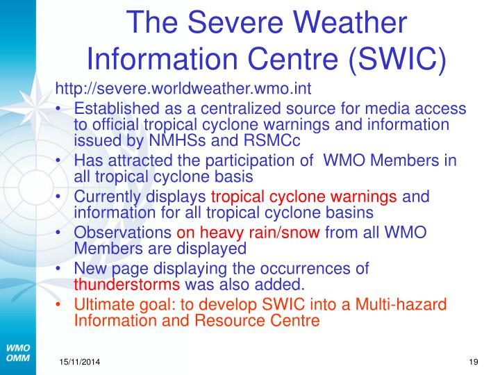 The Severe Weather Information Centre (SWIC)