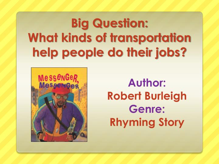 big question what kinds of transportation help people do their jobs n.