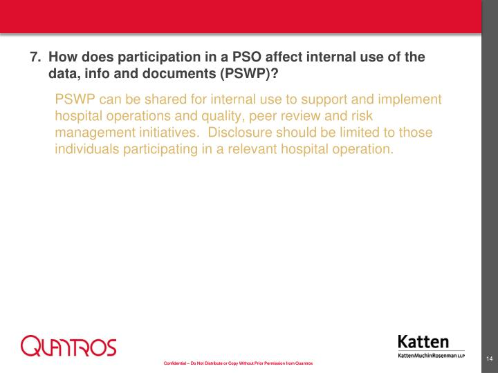 7.How does participation in a PSO affect internal use of the data, info and documents (PSWP)?
