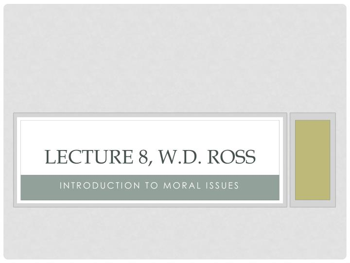 Lecture 8 w d ross