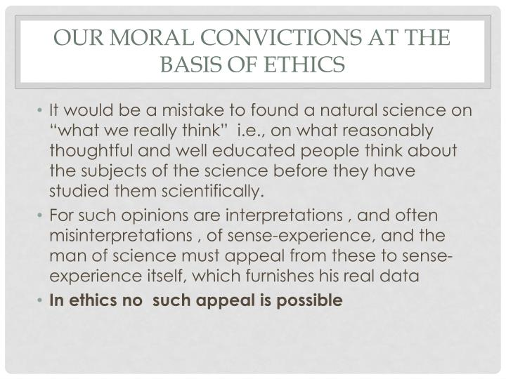 Our Moral Convictions at the Basis of Ethics