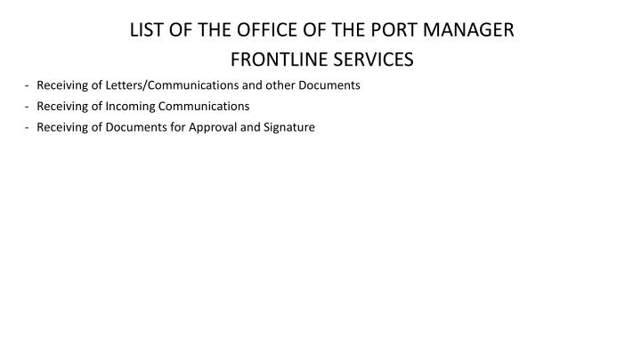 LIST OF THE OFFICE OF THE PORT MANAGER