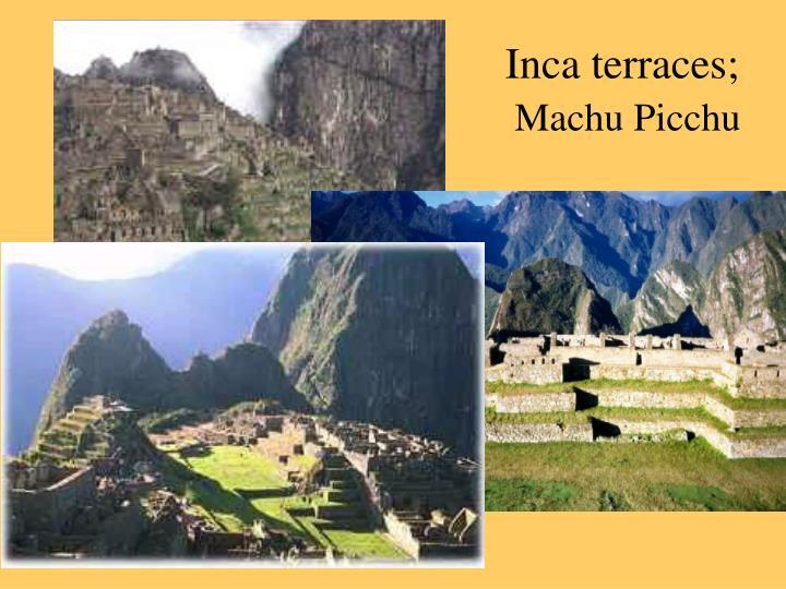 Inca terraces;