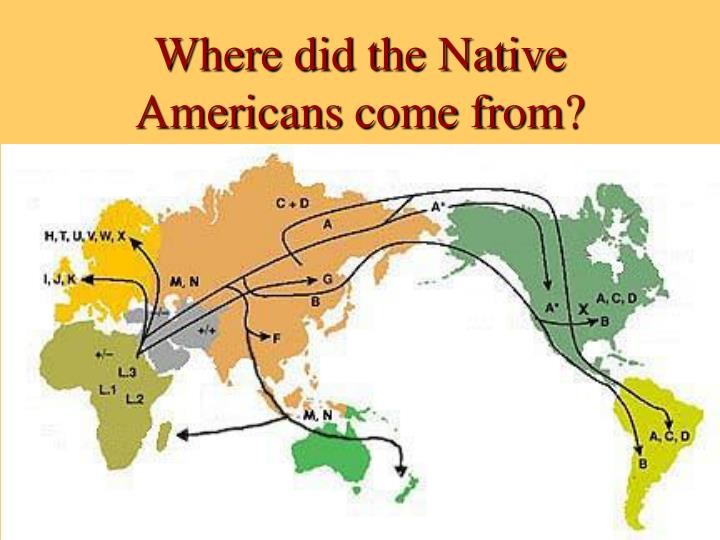 Where did the native americans come from