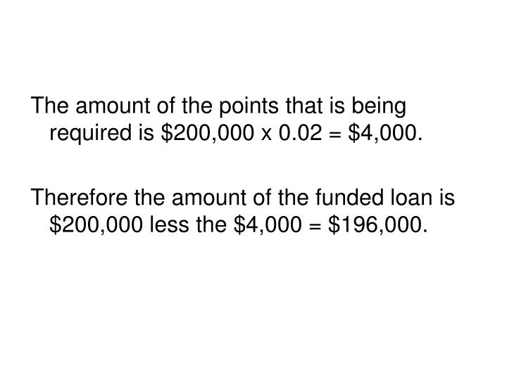 The amount of the points that is being required is $200,000 x 0.02 = $4,000.