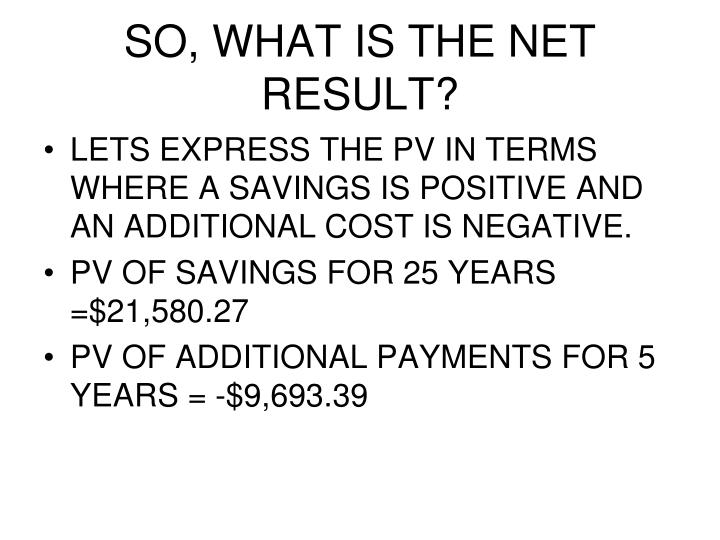 SO, WHAT IS THE NET RESULT?