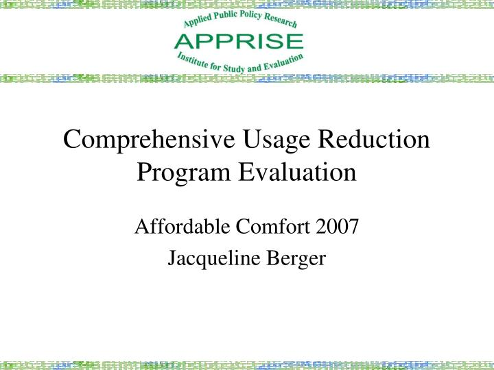 comprehensive usage reduction program evaluation n.