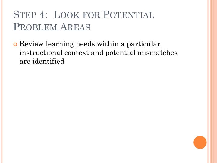 Step 4:  Look for Potential Problem Areas