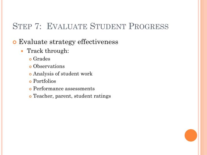 Step 7:  Evaluate Student Progress