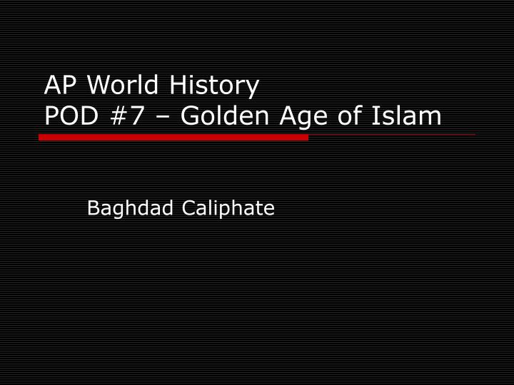 ap world history pod 7 golden age of islam n.