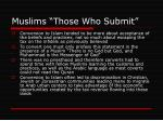 muslims those who submit