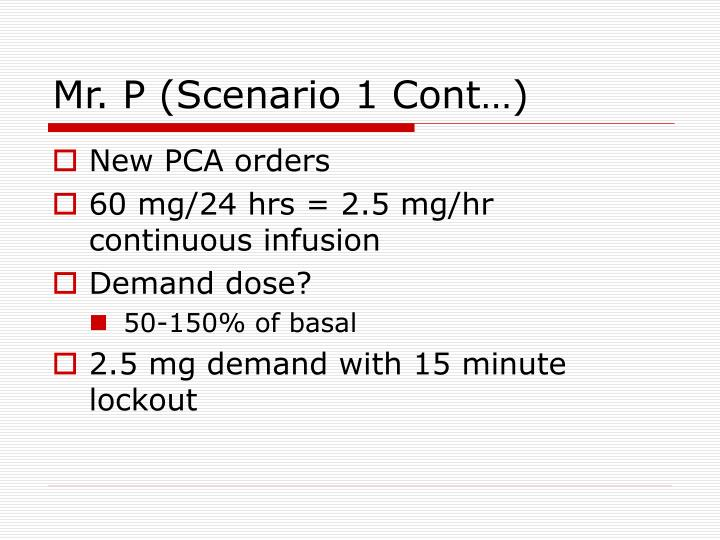 Mr. P (Scenario 1 Cont…)