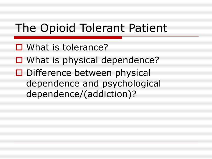 The Opioid Tolerant Patient