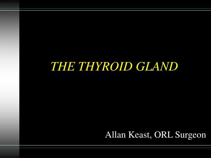 Ppt The Thyroid Gland Powerpoint Presentation Free Download