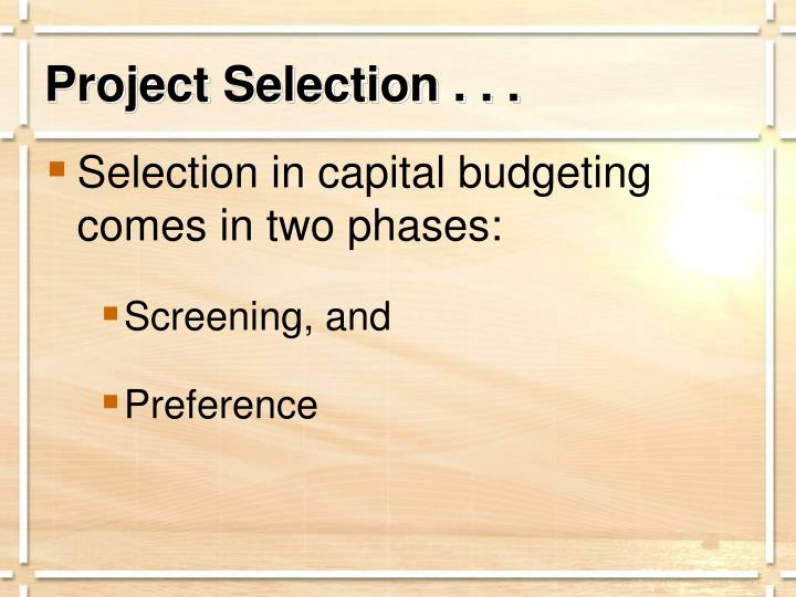 Project Selection . . .