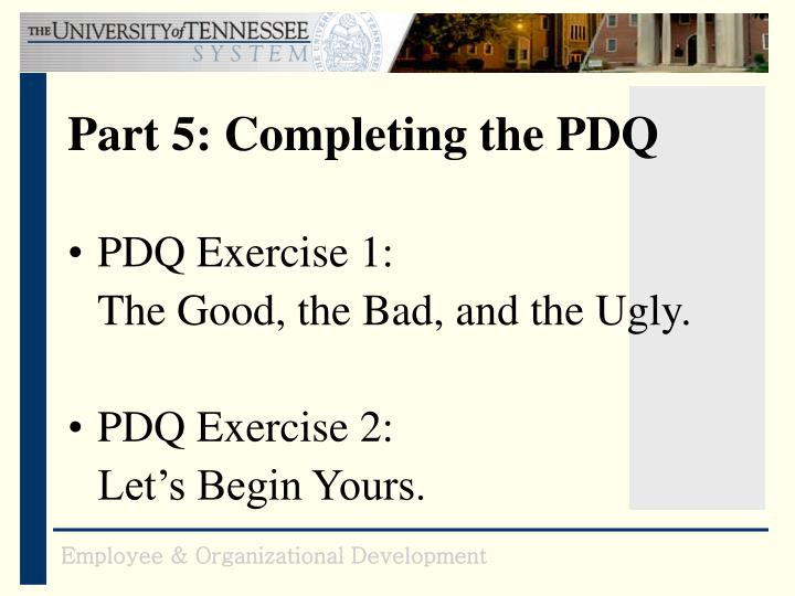 Part 5: Completing the PDQ