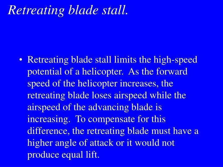 Retreating blade stall.