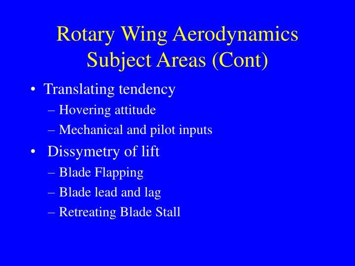 Rotary Wing Aerodynamics Subject Areas (Cont)