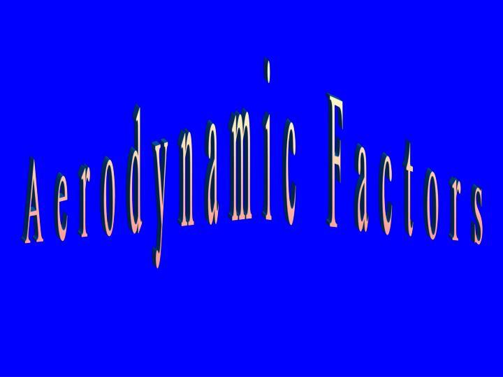 Aerodynamic Factors