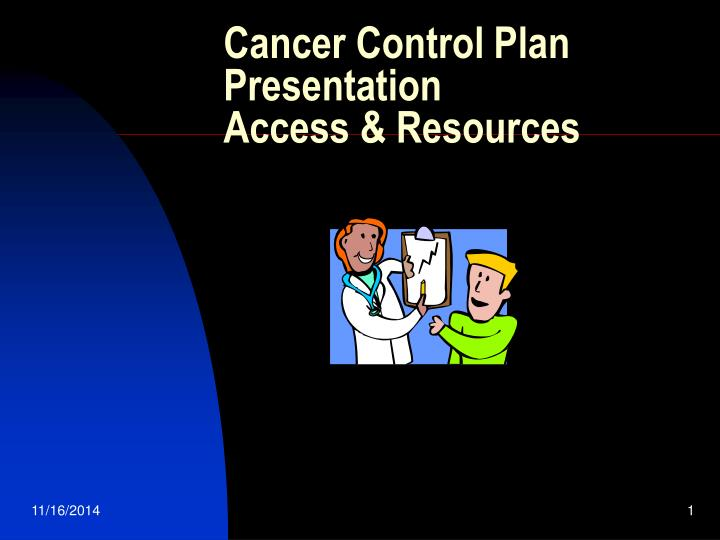 cancer control plan presentation access resources