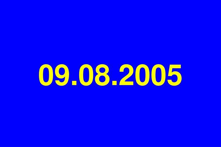 09 08 2005