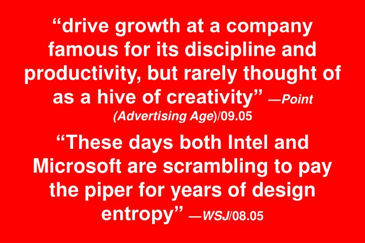 """""""drive growth at a company famous for its discipline and productivity, but rarely thought of as a hive of creativity"""""""