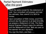 partial payment estimates after the grant