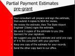 partial payment estimates pre grant