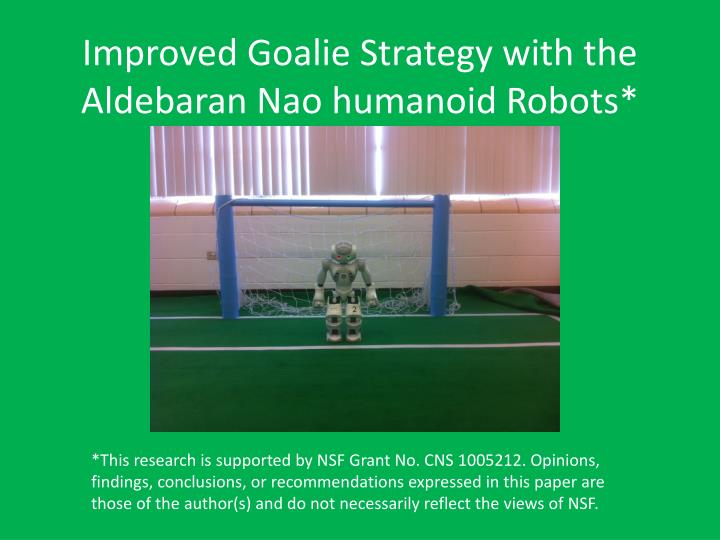 Improved goalie strategy with the aldebaran nao humanoid robots