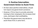 2 positive externalities government action to assist firms