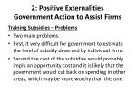 2 positive externalities government action to assist firms2