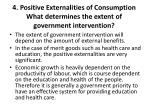 4 positive externalities of consumption what determines the extent of government intervention