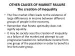 other causes of market failure the creation of inequality