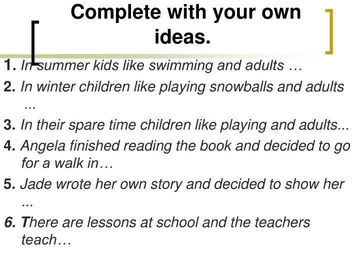 Complete with your own ideas.