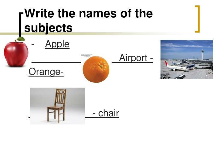 Write the name