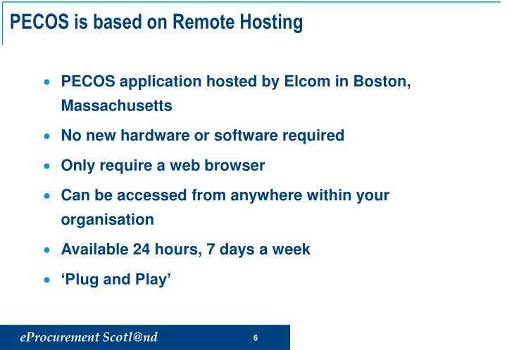 PECOS is based on Remote Hosting