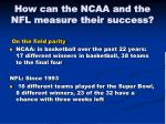how can the ncaa and the nfl measure their success