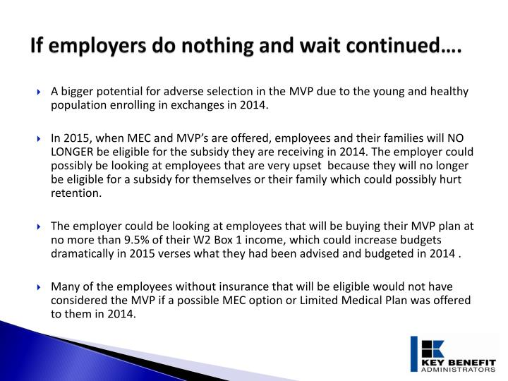If employers do nothing and wait continued….